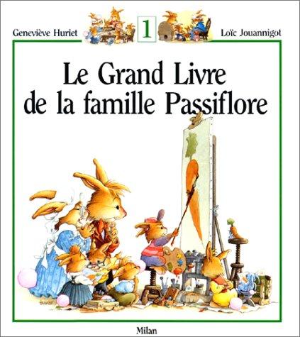 9782867268212: Le Grand Livre de la famille Passiflore, tome 1
