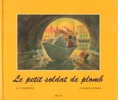 Le petit soldat de plomb: Hans Christian Andersen;