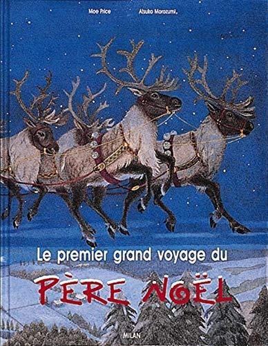 Le Premier Grand Voyage du Père Noël (2867268915) by Moe Price; Atsuko Morozumi