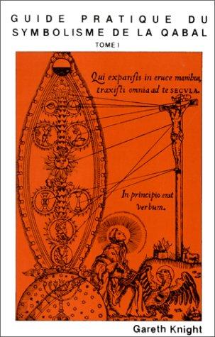 9782867340000: Guide pratique du symbolisme de la Qabal Tome 1 sur les spheres de l'arbre de vie