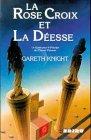 La Rose-Croix et la d?esse: Knight, Gareth