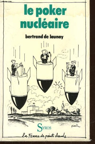 9782867380037: Le poker nucleaire: Comme brebis a l'abattoir (La France des points chauds) (French Edition)