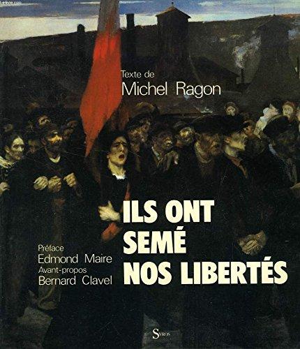 9782867380105: Ils ont semé nos libertés: Cent ans de droits syndicaux (French Edition)