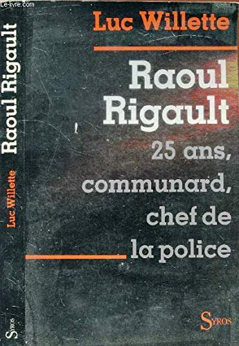 9782867380624: Raoul Rigault: 25 ans, communard, chef de police (French Edition)