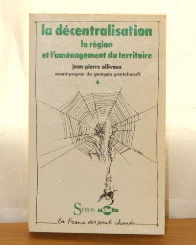 9782867380747: LA DECENTRALISAITON. Tome 6, La région et l'aménagement du territoire