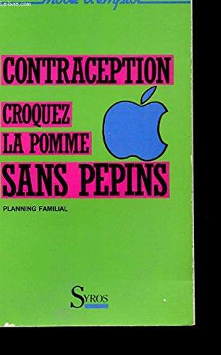 9782867381096: Contraception, croquez la pomme sans pepins