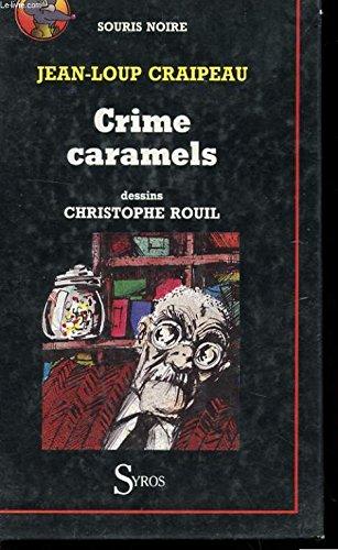 9782867382321: Crime caramels (Souris noire)
