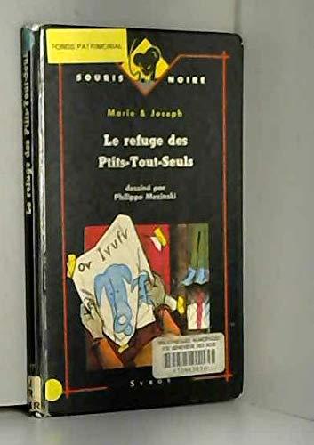 9782867382895: Le Refuge des Ptits-tout-seuls