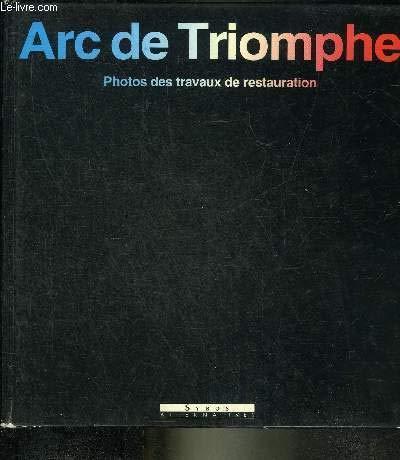 Arc de Triomphe: Photos des travaux de: Marcel Cynamon