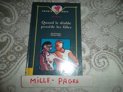 9782867383915: QUAND LE DIABLE POSSEDE LES FILLES (Souris rose)
