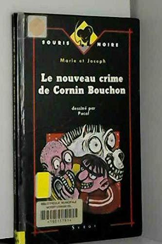 9782867385773: Le nouveau crime de Cornin Bouchon