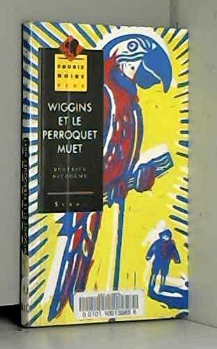 9782867388262: Wiggins et le perroquet muet