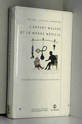 9782867389610: L'enfant malade et le monde médical : Dialogue entre familles et soignants