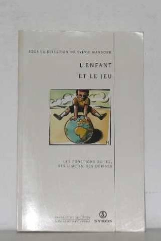 9782867389986: L'enfant et le jeu: Les fonctions du jeu, ses limites, ses derives (Enfance et societes) (French Edition)