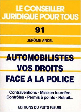 9782867391149: Automobilistes : vos droits face à la police. Contraventions, mise en fourrière, contrôles, permis à points..., numéro 91, 1ère édition