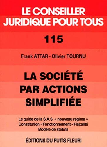 """9782867391545: La societe par actions simplifiee. le guide de la s.a.s. """"nouveau regime"""". const - le guide de la s.: LE GUIDE DE LA S.A.S. NOUVEAU REGIME - ... - FISCALITE (Conseiller juridique pour tous)"""