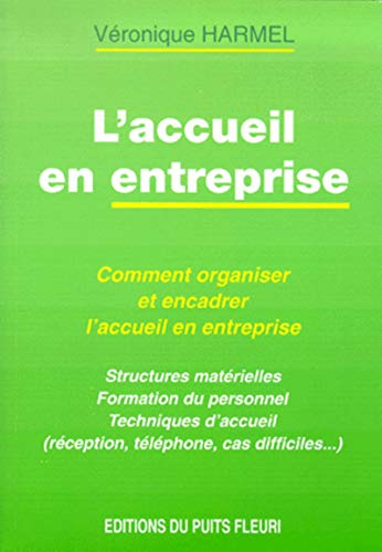 L'accueil en entreprise. comment organiser et encadrer l'accueil en entreprise (French ...