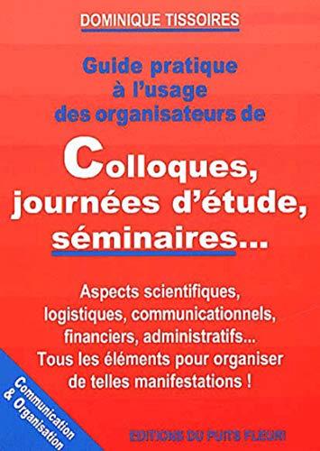 Guide pratique à l'usage des organisateurs de colloques, journées d&...