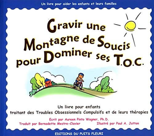 """""""gravir une montagne de soucis pour dominer ses toc ; livre pour enfants traitants des troubles obsessionnels compulsifs"""" (286739208X) by ANREEN PINTO WAGNER"""