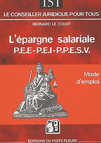 L'?pargne salariale : P.E.E. - P.E.I. -: Le Court, Bernard