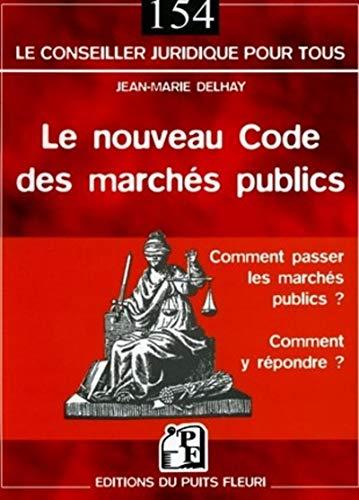Le nouveau Code des marchés publics (French Edition): Jean-Marie Delhay