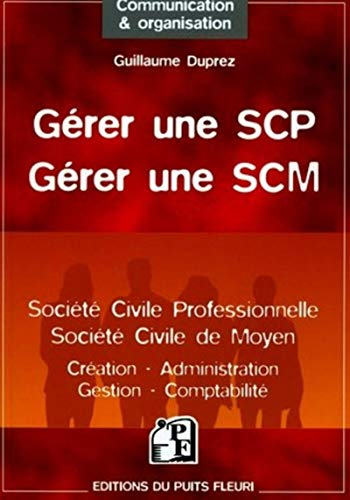 9782867392627: G�rer une SCP, G�rer une SCM : Cr�ation, administration, gestion, fiscalit�
