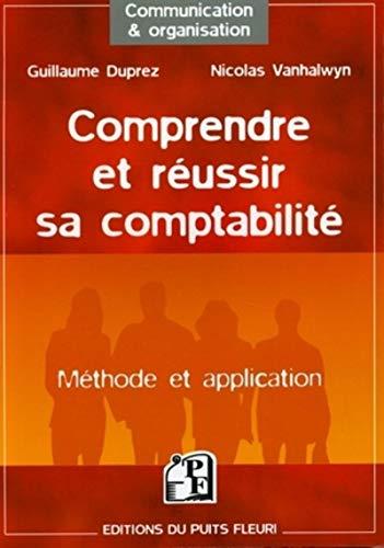 9782867392924: Comprendre et réussir sa comptabilité : Méthode et application