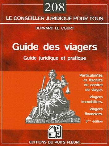 9782867393013: Guide des viagers : Les particularit�s du contrat de viager, La fiscalit� des viagers, Les viagers immobiliers, Les contrats avec sortie en rente viag�re
