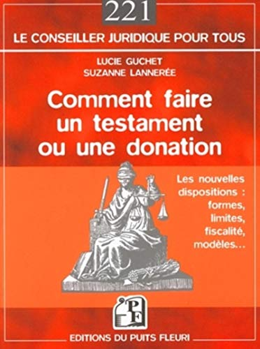 Comment faire un testament ou une donation : Les nouvelles dispositions (French Edition): Lucie ...