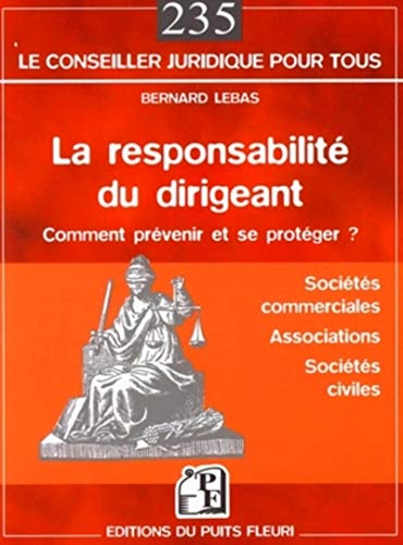 La responsabilité du dirigeant (French Edition): Bernard Lebas
