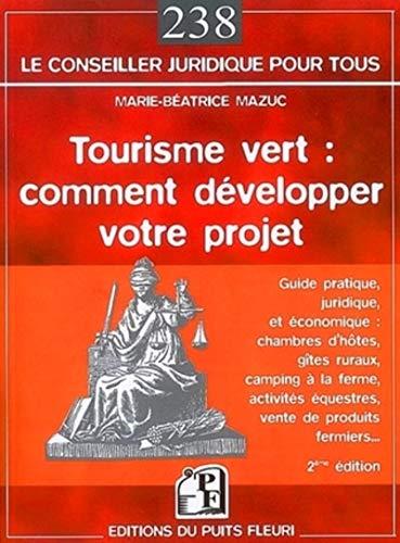 9782867393495: Tourisme Vert : Comment Développer Votre Projet - Deuxième Edition