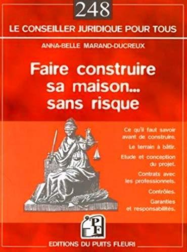 Faire construire sa maison... sans risque (French Edition): Anna-Belle Marand-ducreux