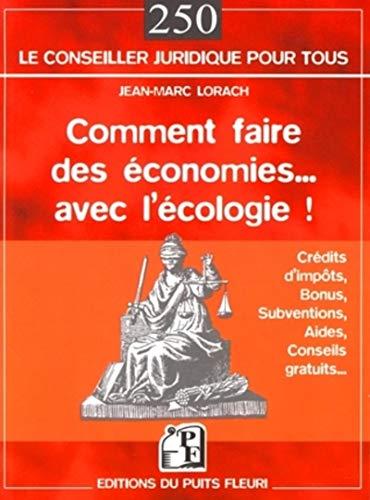 Comment faire des économies avec l'écologie (French Edition): ...