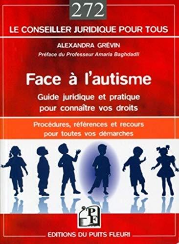 face à l'autisme : guide juridique et pratique - procédures, réfé...