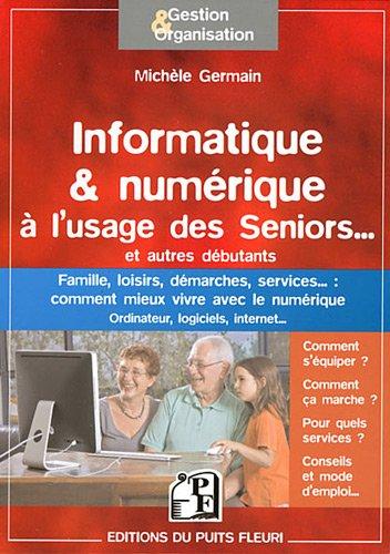9782867394553: informatique & numérique à l'usage des seniors... et autres débutants
