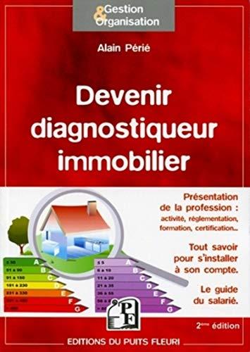 9782867394560: Devenir diagnostiqueur immobilier : Présentation de la profession. Tout savoir pour s'installer à son compte. Le guide du salarié