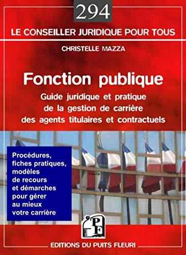9782867394942: Fonction publique : Guide juridique et pratique de la gestion de carrière des agents titulaires et contractuels de la fonction publique