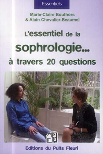 9782867395024: L' essentiel de la sophrologie... à travers 20 questions !