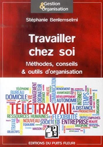 9782867395031: Travailler chez soi : Méthodes, conseils & outils d'organisation