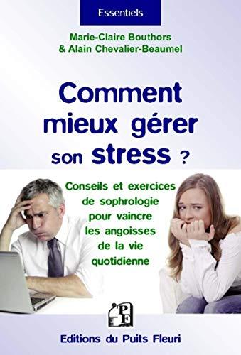 COMMENT MIEUX GERER SON STRESS: CHEVALIER BEAUMEL