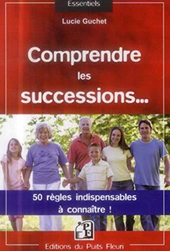 9782867395123: Comprendre les successions... : 50 règles indispensables à connaître