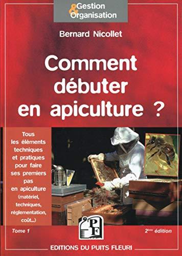 COMMENT DÉBUTER EN APICULTURE: NICOLLET BERNARD