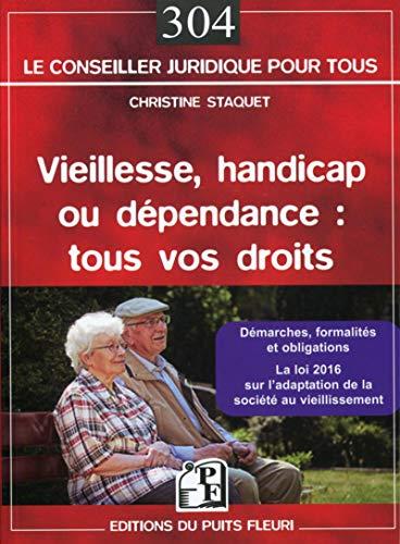 9782867395550: Vieillesse, handicap ou d�pendance : Tous vos droits - D�marches, formalit�s et obligations - La loi 2016 sur l'adaptation de la soci�t� au vieillissement