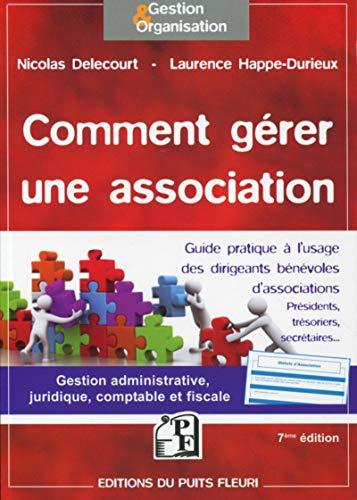 9782867395727: Comment gérer une association: Gestion administrative, juridique, fiscale et comptable.