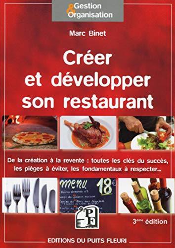 9782867395734: Créer et développer son restaurant : De la création à la revente : toutes les clés du succès, les pièges à éviter, les fondamentaux à respecter...