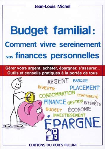 Budget familial : comment vivre sereinement vos: Jean-Louis Michel