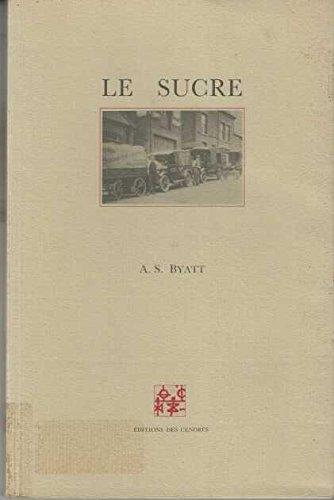 Le sucre (9782867420191) by Antonia Susan Byatt