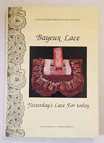 9782867431074: Bayeux lace: Yesterday's lace for today