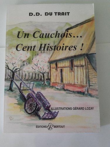 9782867434068: Un Cauchois.. : Cent histoires !