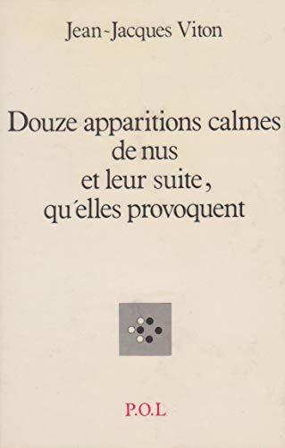 9782867440168: Douze apparitions calmes de nus et leur suite, qu'elles provoquent